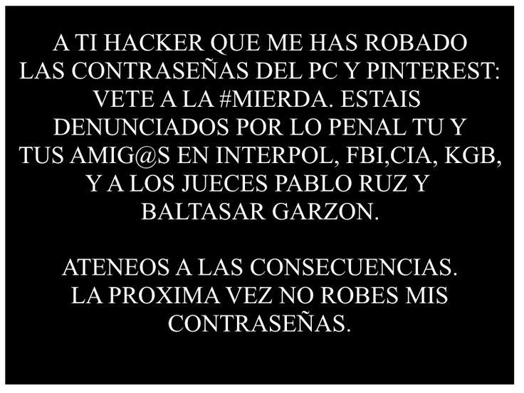 A TI HACKER Y AMIG@S-ESTAIS DENUNCIADOS