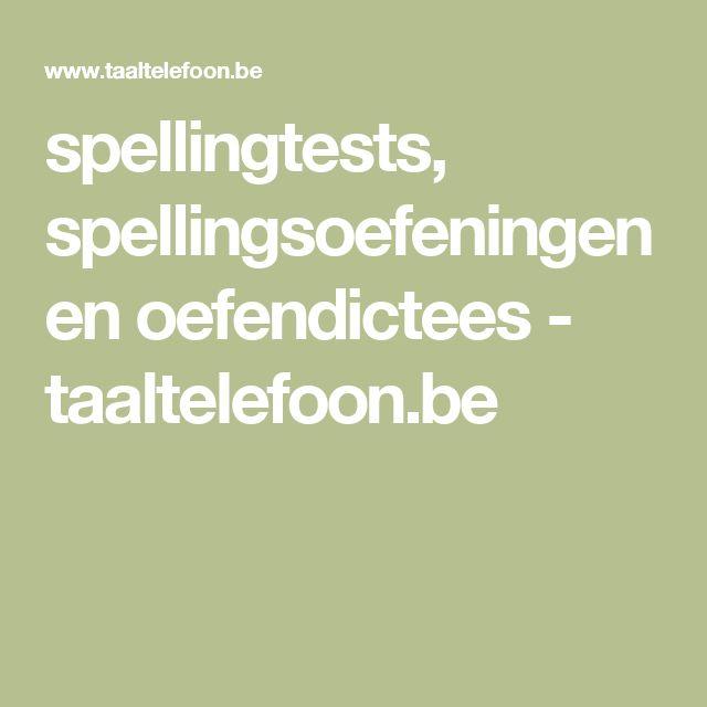 spellingtests, spellingsoefeningen en oefendictees - taaltelefoon.be