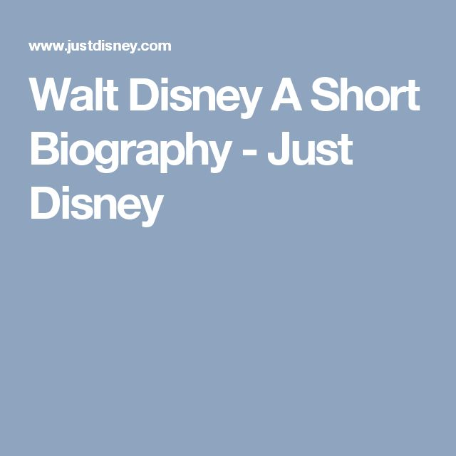 walt disney a short biography As author pat williams highlights in how to be like walt, disney once said, i  always like to look on the optimistic side of life, but i am realistic.