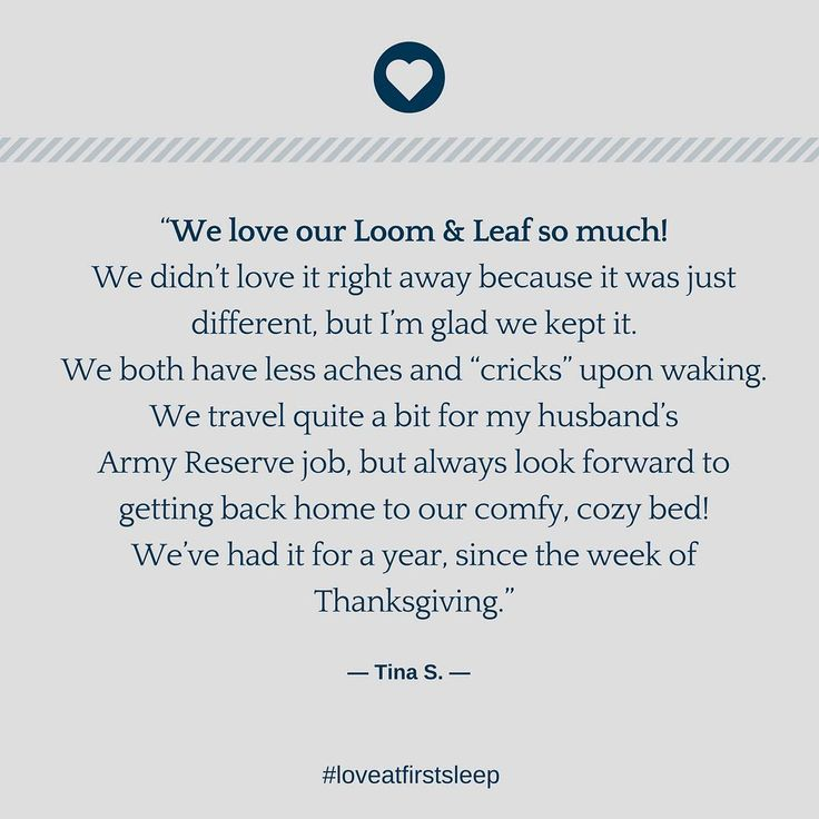 """""""We love our Loom and Leaf so much! We didn't love it right away because it was just different, but I'm glad we kept it. We both have less aches and """"cricks"""" upon waking. We travel quite a bit for my husband's Army Reserve job, but always look forward to getting back home to our comfy, cozy bed! We've had it for a year, since the week of Thanksgiving."""" — Tina S. #LoveAtFirstSleep #LoomandLeafReviews #LoomandLeaf"""
