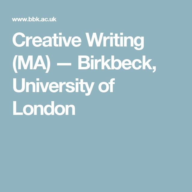 best ma creative writing london Hi this is a very interesting post and has really helped me, since i live abroad and really want to do a ma in script writing, for film however, i was very interested in the london film school, because i have already made a graduate program in film directing, and want to learn script writing to complement and enhance my directing.