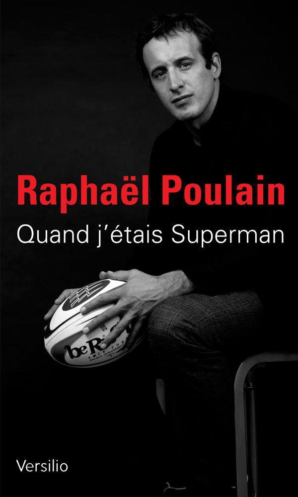 Quand j'étais Superman, par Raphaël Poulain aux éditions Versilio © Versilio, Sandrine Roudeix