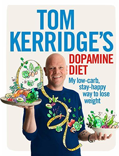 Tom Kerridge's Dopamine Diet: My low-carb, stay-happy way... https://www.amazon.co.uk/dp/1472935411/ref=cm_sw_r_pi_dp_x_3JLByb82YC9TW