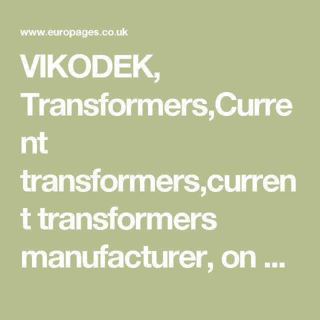 VIKODEK, Transformers,Current transformers,current transformers manufacturer, on EUROPAGES.