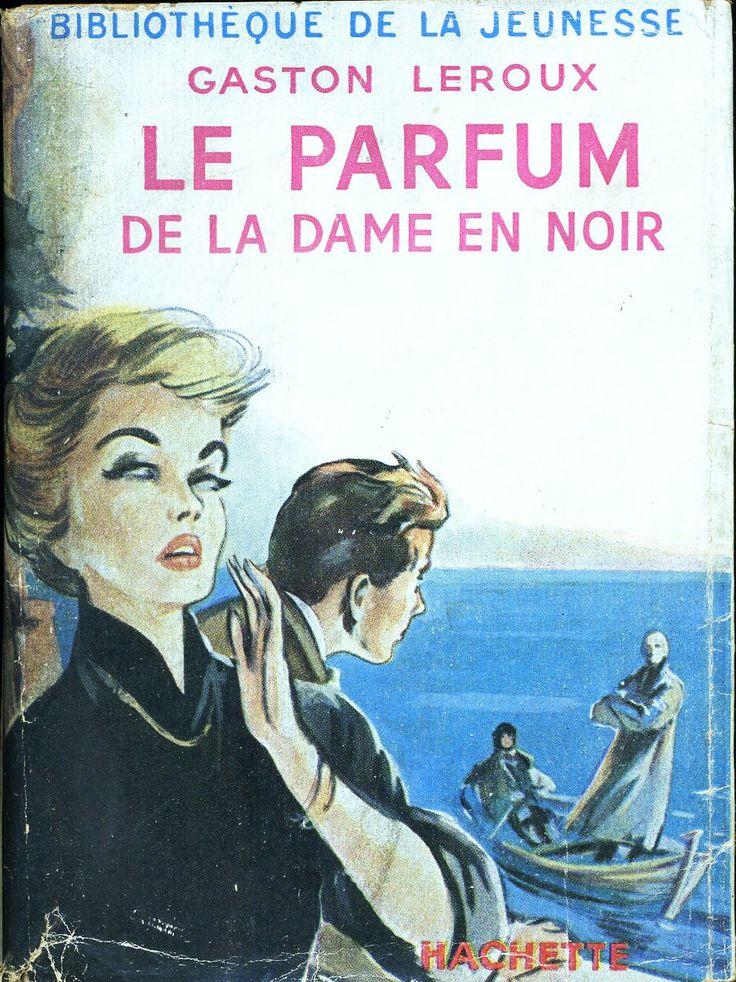 Jean Reschofsky Le Parfum de la dame en noir Gaston Leroux Hachette Bibliothèque de la Jeunesse 3e Série (c) 1949 1953 broché avec jaquette illustrée et ilus intérieures.