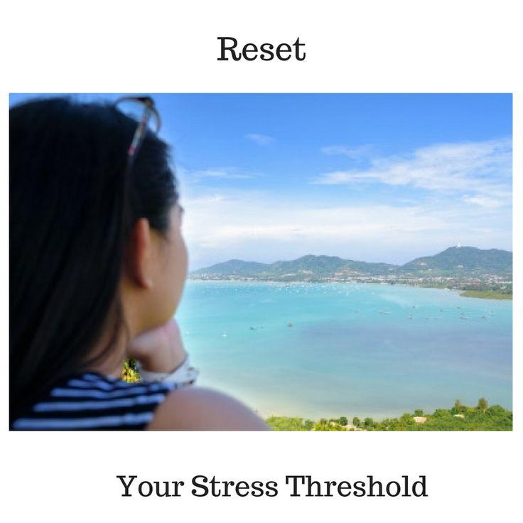 Reset your stress threshold!