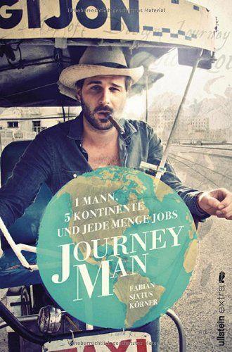 Journeyman: 1 Mann, 5 Kontinente und jede Menge Jobs von Fabian Sixtus Körner http://www.amazon.de/dp/3864930146/ref=cm_sw_r_pi_dp_jkl-ub1CRH4PE