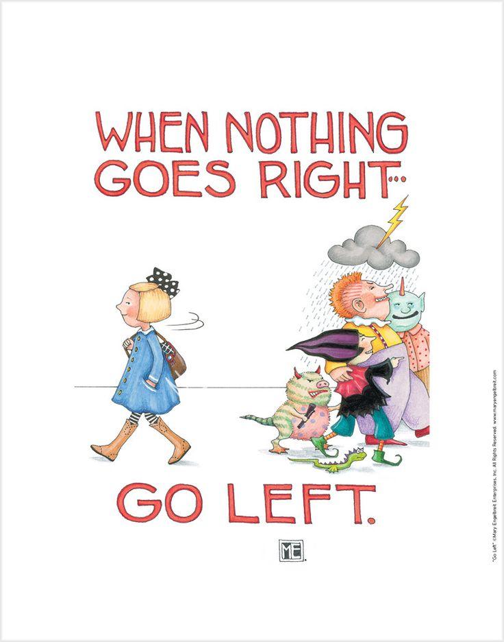 """Go Left"" Fine Print – Mary Engelbreit Studios"