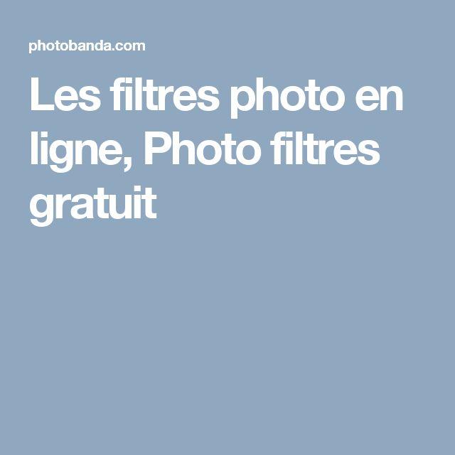 Les filtres photo en ligne, Photo filtres gratuit
