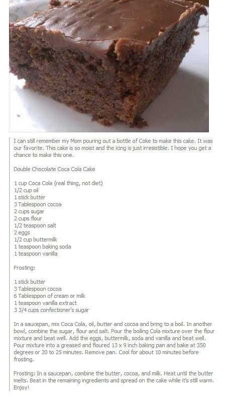 Double Chocolate Coca Cola Cake.  Tried this at Cracker Barrel.  Will definitely use this recipe for company