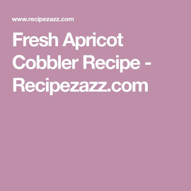Fresh Apricot Cobbler Recipe - Recipezazz.com