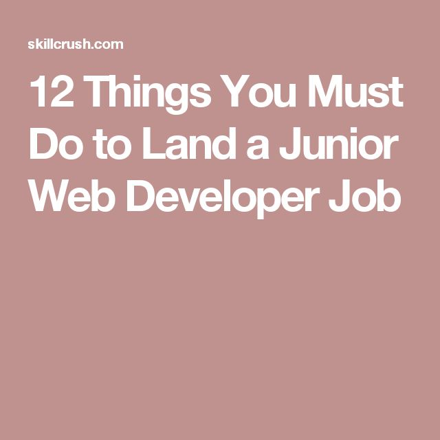 12 Things You Must Do to Land a Junior Web Developer Job