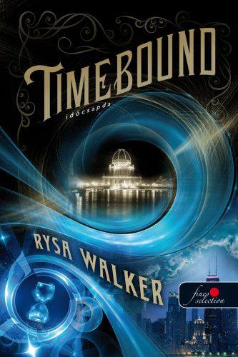 Rysa Walker: Timebound – Időcsapda