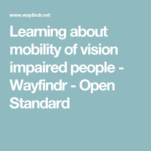 Learning about mobility of vision impaired people - Wayfindr - Open Standard