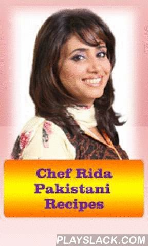 Chef Rida Pakistani Recipes  Android App - playslack.com , Chef Rida Aftab Pakistani Urdu Recipes have large collection of delicious pakistani recipes by one of the most renowned chef in Pakistan named Chef Rida Aftab. Rida Aftab features in Masala TV show Tarka. Rida Aftab is a cooking expert at Masala TV.Most of the Recipes are in Urdu Language some are in English:-- Soup Recipes-- Salad Recipes-- Chicken Recipes-- Vegetable Recipes-- Mutton Recipes -- Rice Recipes-- Snacks Recipes-- Sweet…
