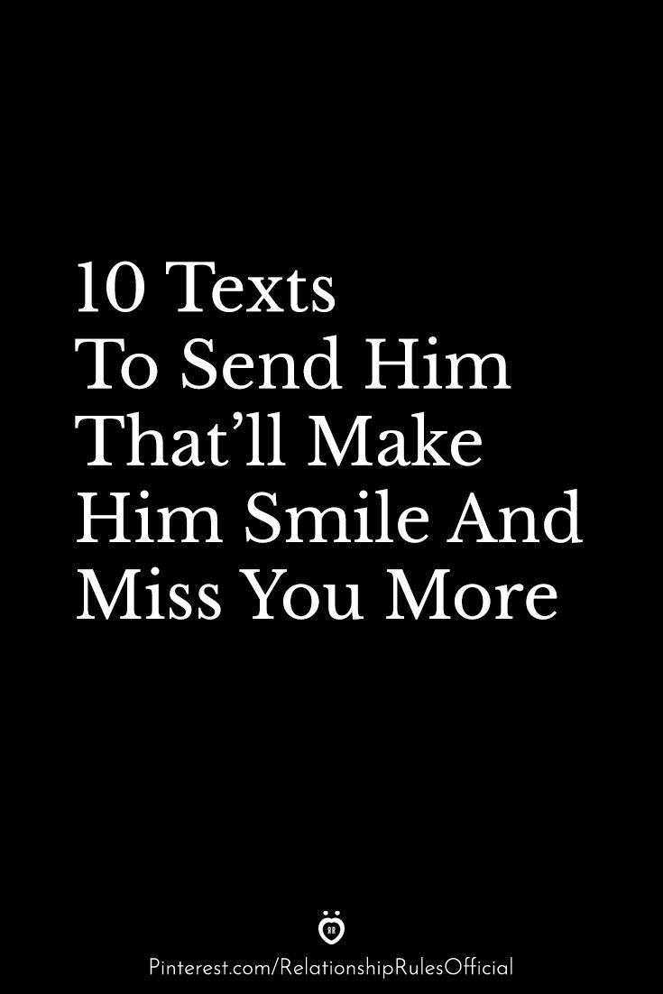 10 Texts To Send Him That Ll Make Him Smile And Miss You More Make Me Smile Quotes Funny Quotes Wedding Humor Quotes