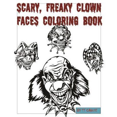 Scary, Freaky Clown Faces Coloring Book