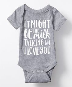 Look what I found on #zulily! Heather Gray 'It Might Be the Milk' Bodysuit - Infant #zulilyfinds