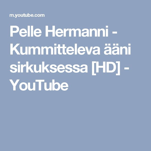 Pelle Hermanni - Kummitteleva ääni sirkuksessa [HD] - YouTube
