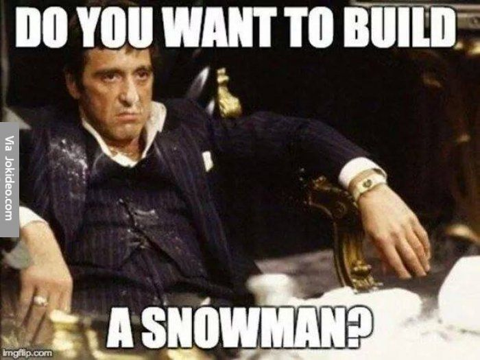 Do you want to build a snowman - meme - http://www.jokideo.com/