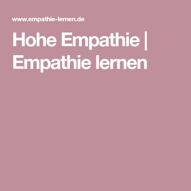 Hohe Empathie | Empathie lernen | Lernen, Mitgefühl, Empathen