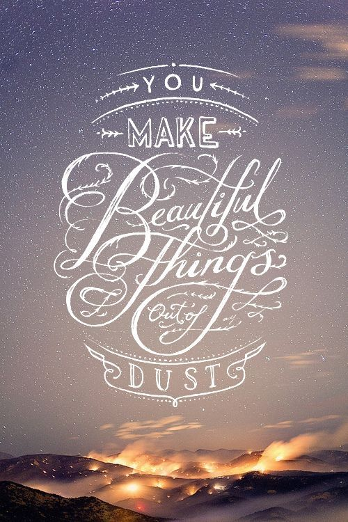 You make beautiful things quotes religious positive quotes ...