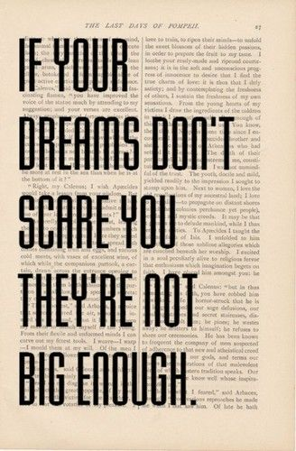 Dream big, audacious dreams. I have a weird attraction to nightmares! It's so interesting to me, all the things my sleeping mind can come up with!