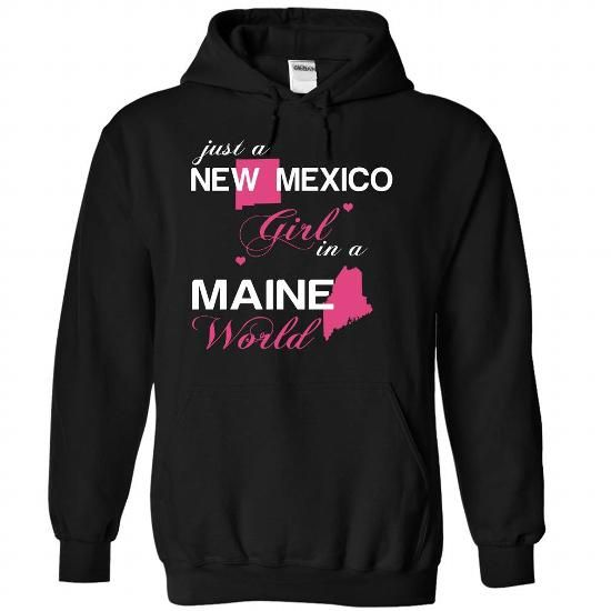 (NMJustHong001) Just A New Mexico Girl In A Maine World - #wedding gift #small gift. MORE ITEMS => https://www.sunfrog.com/Valentines/-28NMJustHong001-29-Just-A-New-Mexico-Girl-In-A-Maine-World-Black-Hoodie.html?68278