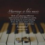 Marriage is like music!