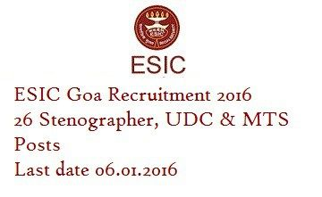 ESIC Goa Recruitment 2016 for 26 Stenographer, UDC & MTS Posts