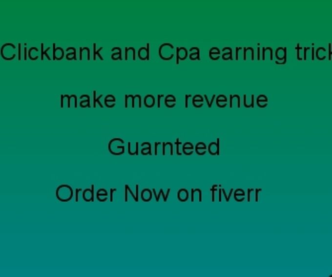 give you clickbank and Cpa earning trick