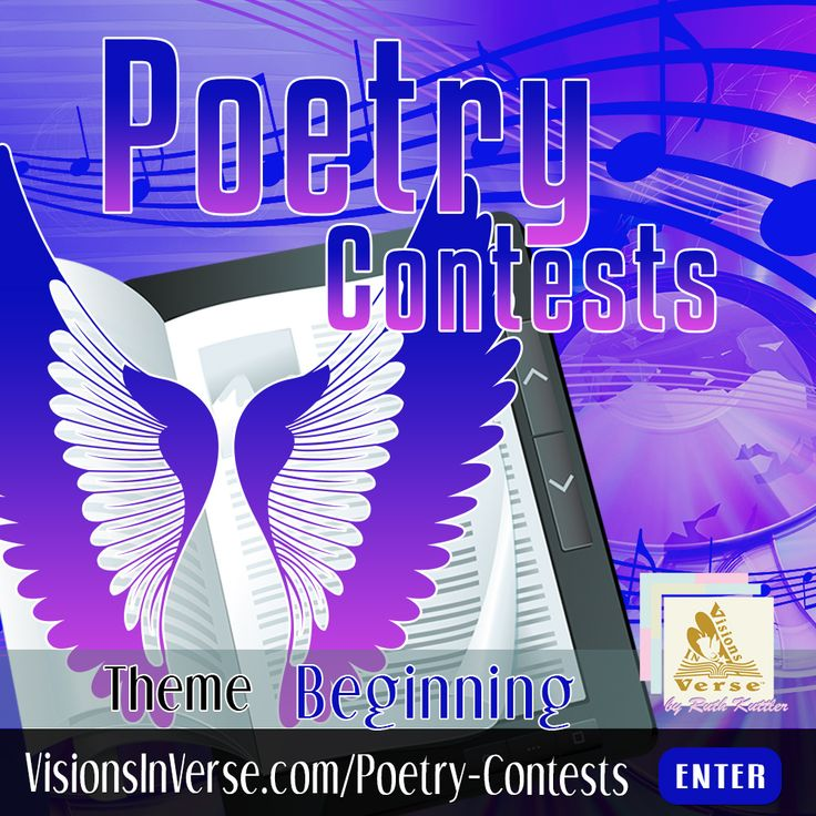 Enter a creative writing poetry contest where your poem is 20 lines or less on the topic of beginning.