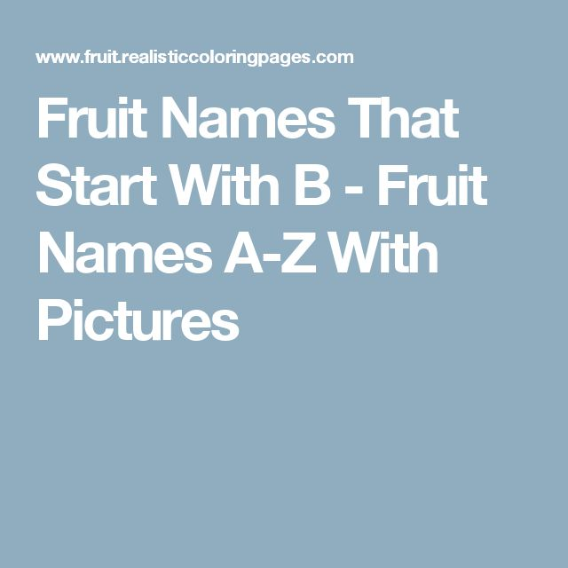 Fruit Names That Start With B - Fruit Names A-Z With Pictures
