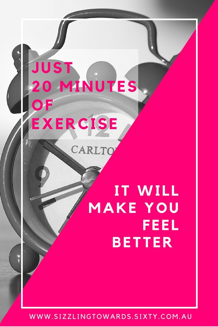 Just 20 minutes of exercise it will make you feel better for Purple makes you feel