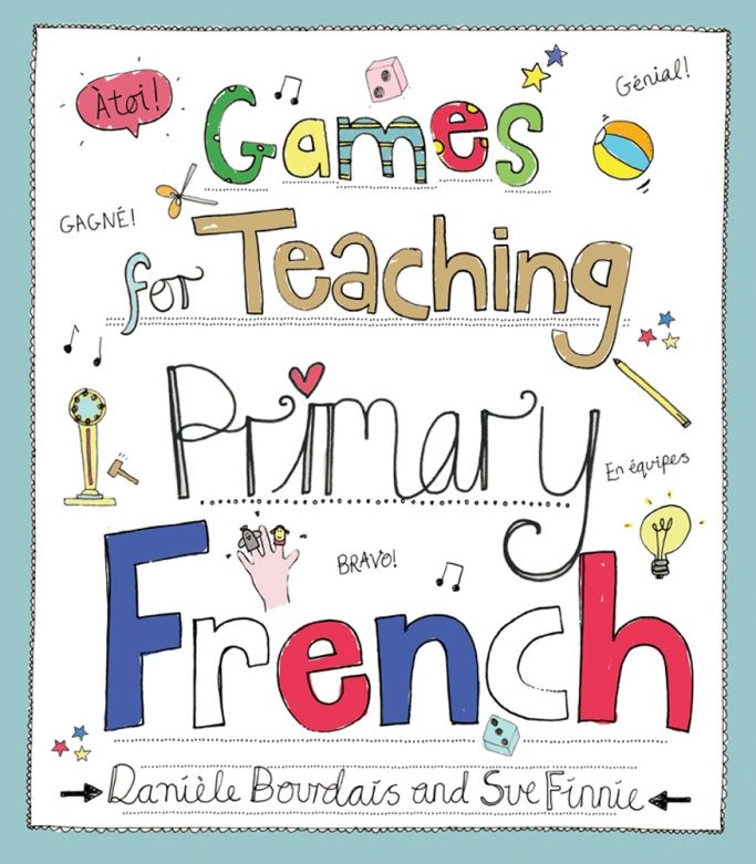 Games for Teaching Primary French – 5 Language Activities for KS2 and KS3