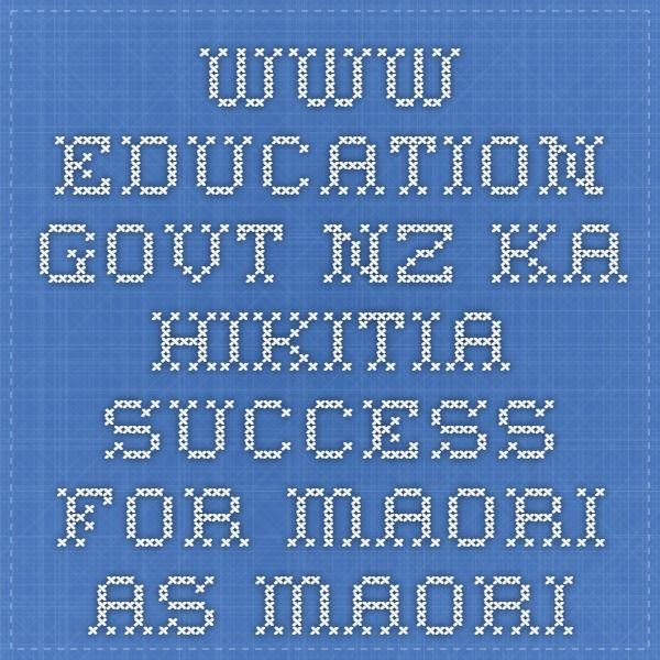 www.education.govt.nz Ka Hikitia Success for Maori as Maori