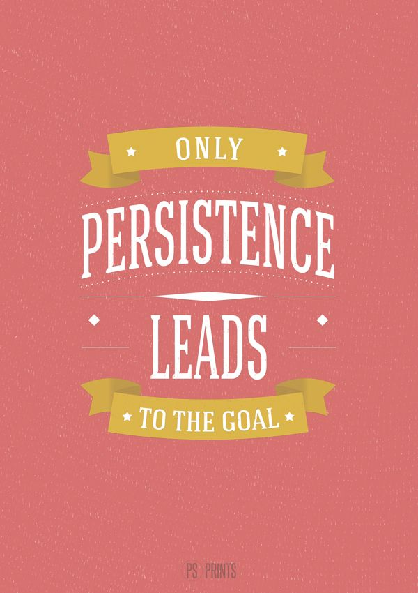 Persistence Motivational Quotes: Pinterest: Discover And Save Creative Ideas