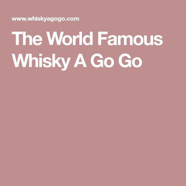 The World Famous Whisky A Go Go