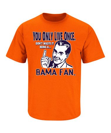Take a look at this Orange 'Bama Fan' Tee - Adult by Smack Apparel on #zulily today!