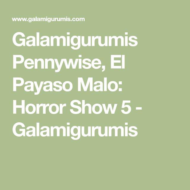 Galamigurumis Pennywise, El Payaso Malo: Horror Show 5 - Galamigurumis