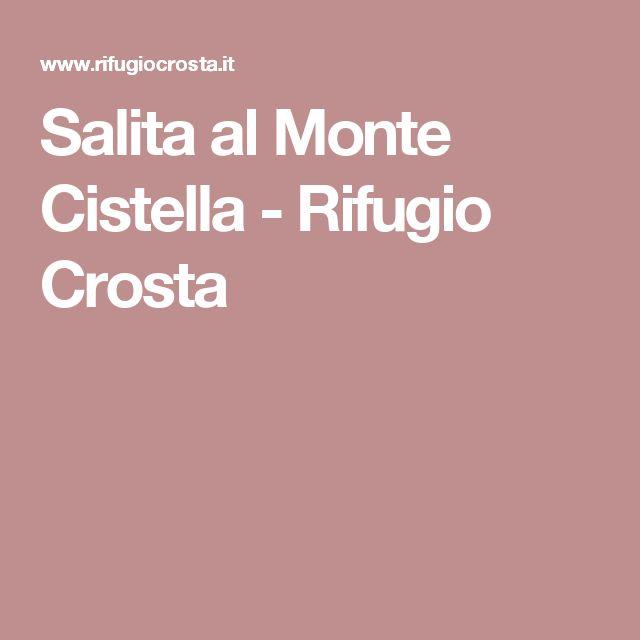 Salita al Monte Cistella - Rifugio Crosta