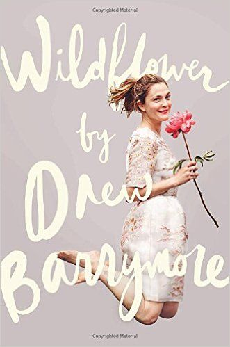 Wildflower: Drew Barrymore: 9781101983799: Amazon.com: Books