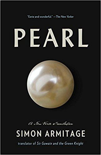 """British poet Simon Armitage has translated the late Middle English poem """"Pearl,"""" a beautiful poem about a father's grief and how he resolves it."""