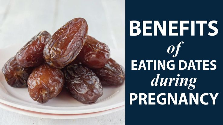 benefits of eating dates during pregnancy - pregnancy diet tips