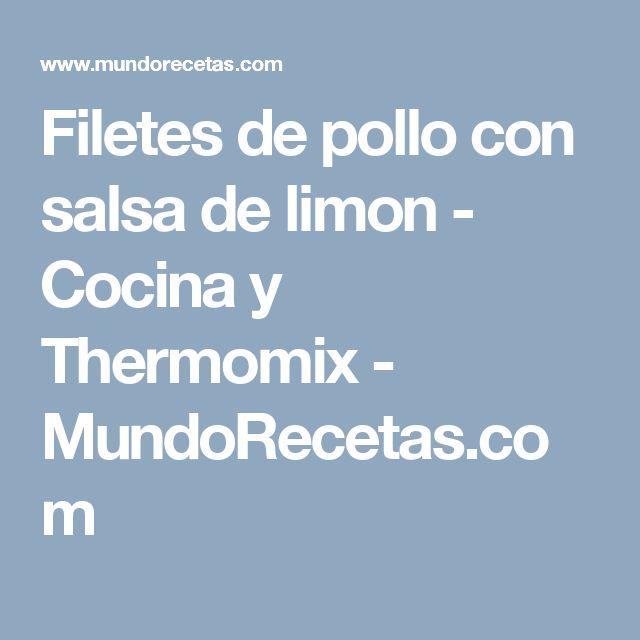 Filetes de pollo con salsa de limon - Cocina y Thermomix - MundoRecetas.com