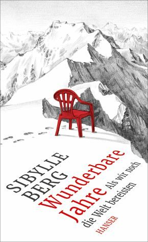 Sibylle Berg -  Wunderbare Jahre