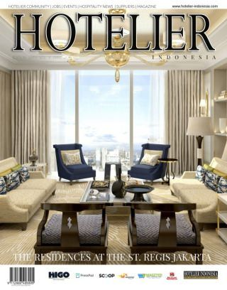 Hotelier Indonesia Edition 25 digital magazine - Read the digital edition by Magzter on your iPad, iPhone, Android, Tablet Devices, Windows 8, PC, Mac and the Web.