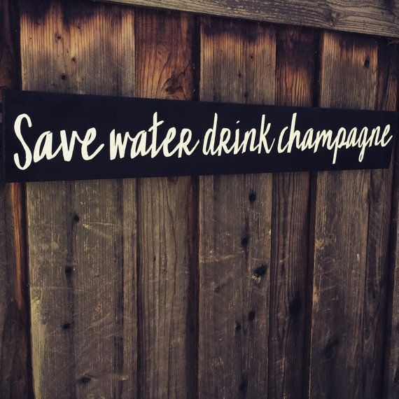 Save water drink champagne home decor wood sign by Lucky8decor