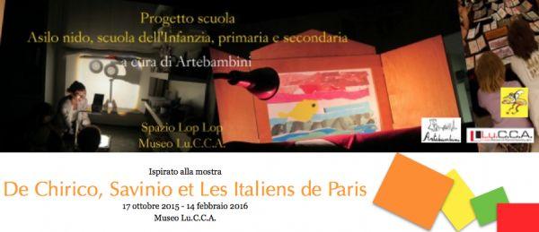 Ecco i nuovi progetti scuola da prenotare presso il nostro #spazioloplop all'interno del Lu.C.C.A. - Lucca Center of Contemporary Art. Questa volta ci occupiamo di De Chirico e gli altri artisti italiani a Parigi