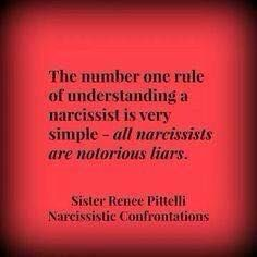 The #1 Rule!  A narcissist will lie just to lie.  If a narc is talking, they are lying!